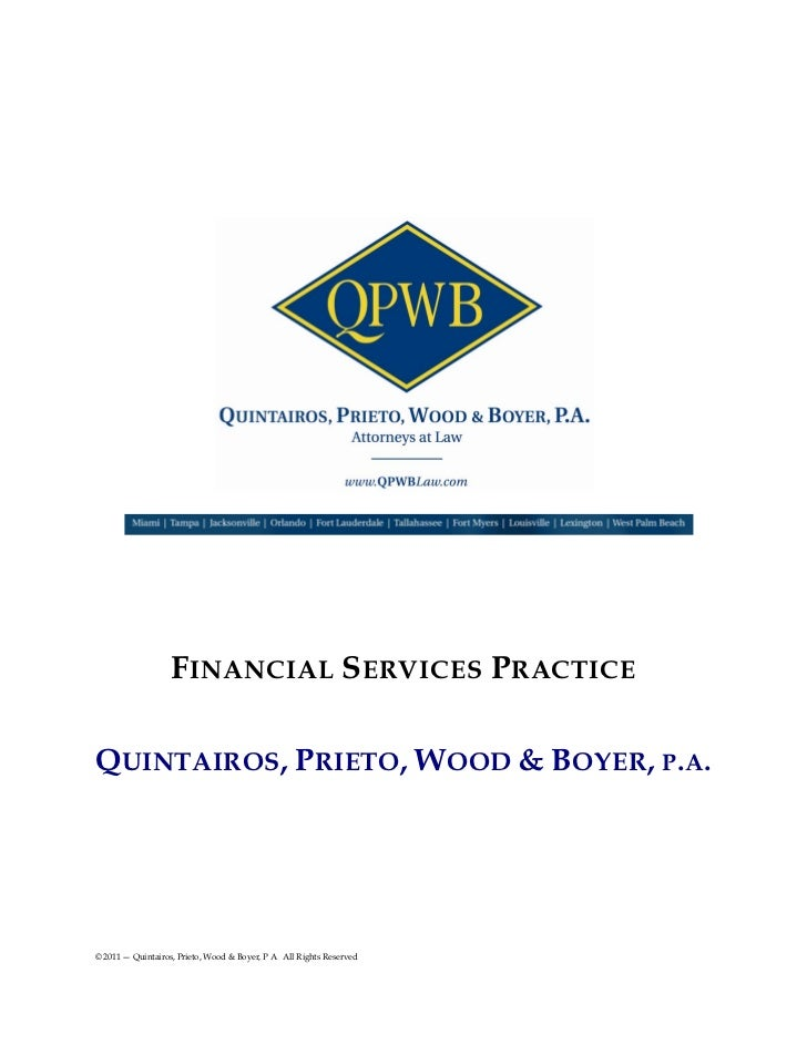 F INANCIAL S ERVICES P RACTICEQUINTAIROS, PRIETO , WOOD & BOYER , P. A.© 2011 — Quintairos, Prieto, Wood & Boyer, P A All ...