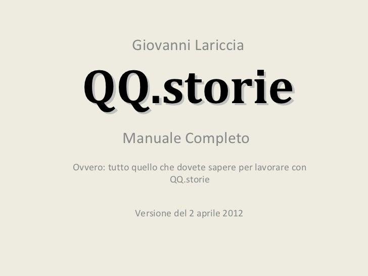 Giovanni Lariccia  QQ.storie           Manuale CompletoOvvero: tutto quello che dovete sapere per lavorare con            ...