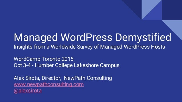 WordCamp Toronto 2015 Oct 3-4 - Humber College Lakeshore Campus Alex Sirota, Director, NewPath Consulting www.newpathconsu...