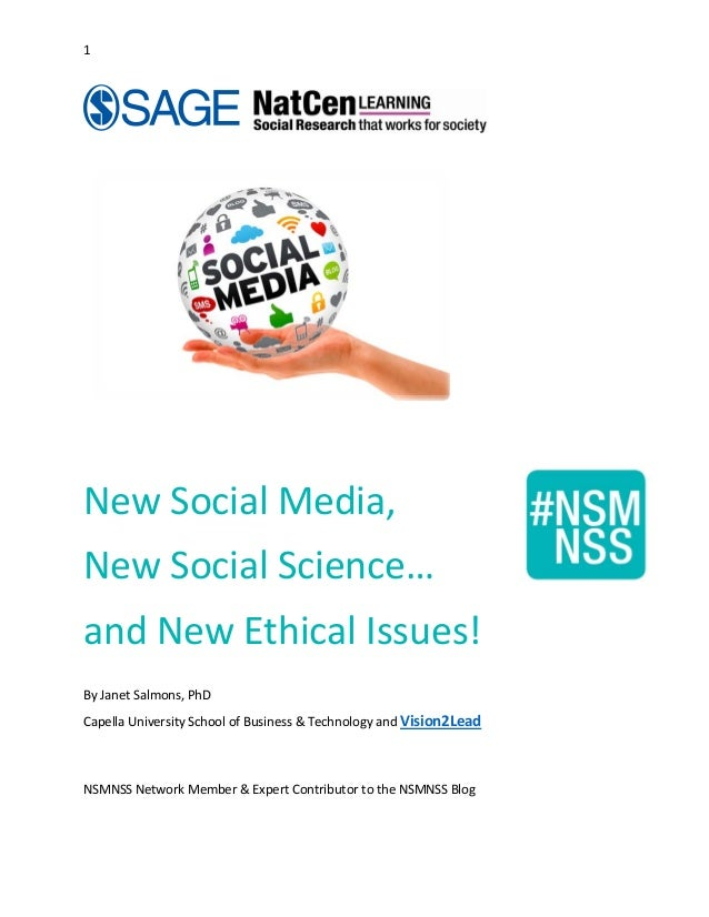 1                New Social Media,   New Social Science…   and New Ethical Issues!    By Janet Salmons, PhD  Capella Unive...