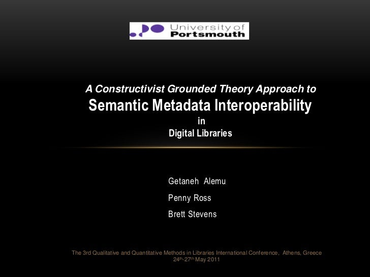 A Constructivist Grounded Theory Approach to      Semantic Metadata Interoperability                                      ...
