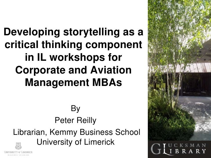 Developing storytelling as acritical thinking component     in IL workshops for  Corporate and Aviation     Management MBA...
