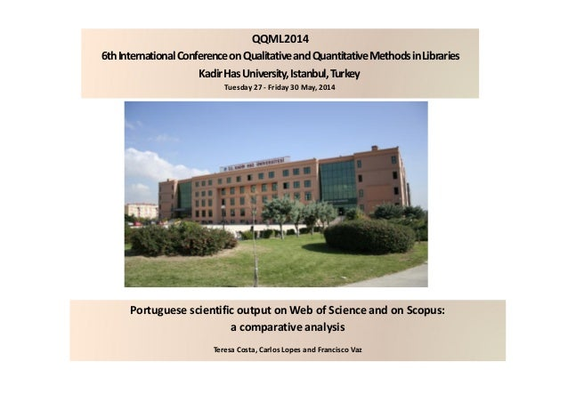 Portuguese scientific output on Web of Science and on Scopus: a comparative analysis Teresa Costa, Carlos Lopes and Franci...