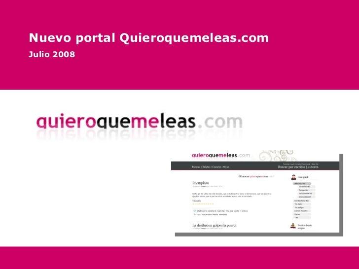 Nuevo portal Quieroquemeleas.com Julio 2008