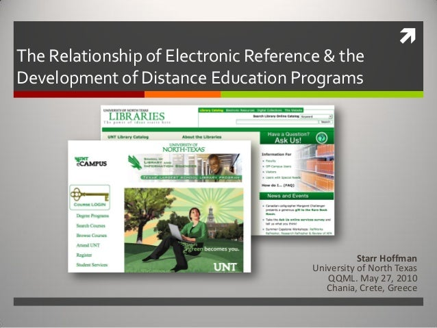  The Relationship of Electronic Reference & the Development of Distance Education Programs Starr Hoffman University of No...