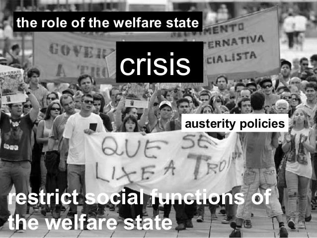 the role of the welfare state Although in most western capitalist democracies the lion ' s share of welfare-state expenditures goes to older adults, this age group has played a particularly important role in the development of the welfare state in the united states today no other welfare state is so heavily focused on programs for older adults.