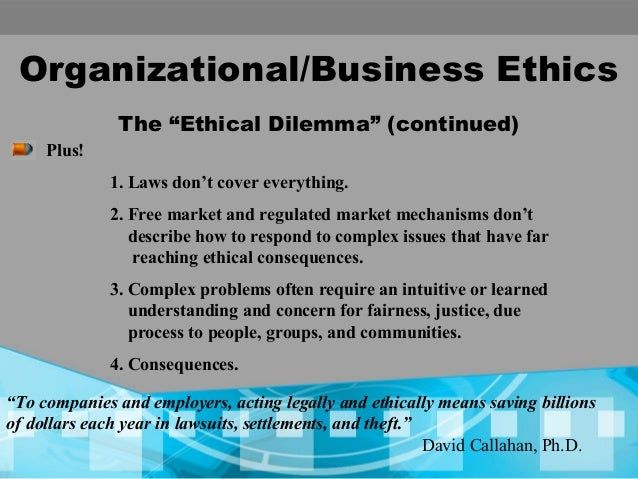 ethics organization Proper training should be required for all employees including the governing authority, the organizational leadership, the organization's employees, and, as appropriate, the organization's agents proper training typically includes training on the code of conduct, and basic components of the compliance and ethics program.