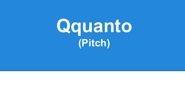 Qquanto (Pitch)