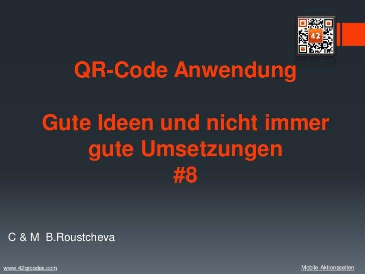 QR-Code Anwendung           Gute Ideen und nicht immer               gute Umsetzungen                       #8 C & M B.Rou...