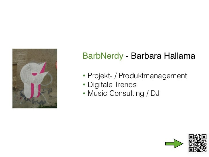 BarbNerdy - Barbara Hallama• Projekt- / Produktmanagement• Digitale Trends• Music Consulting / DJ