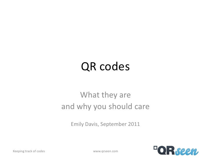 QR codes                              What they are                         and why you should care                       ...