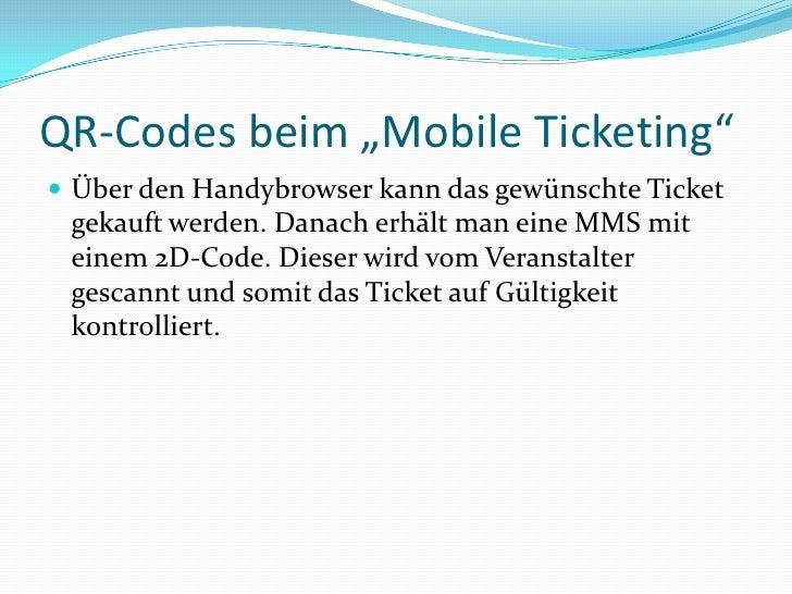"""QR-Codes beim """"Mobile Ticketing""""<br />Über den Handybrowser kann das gewünschte Ticket gekauft werden. Danach erhält man e..."""