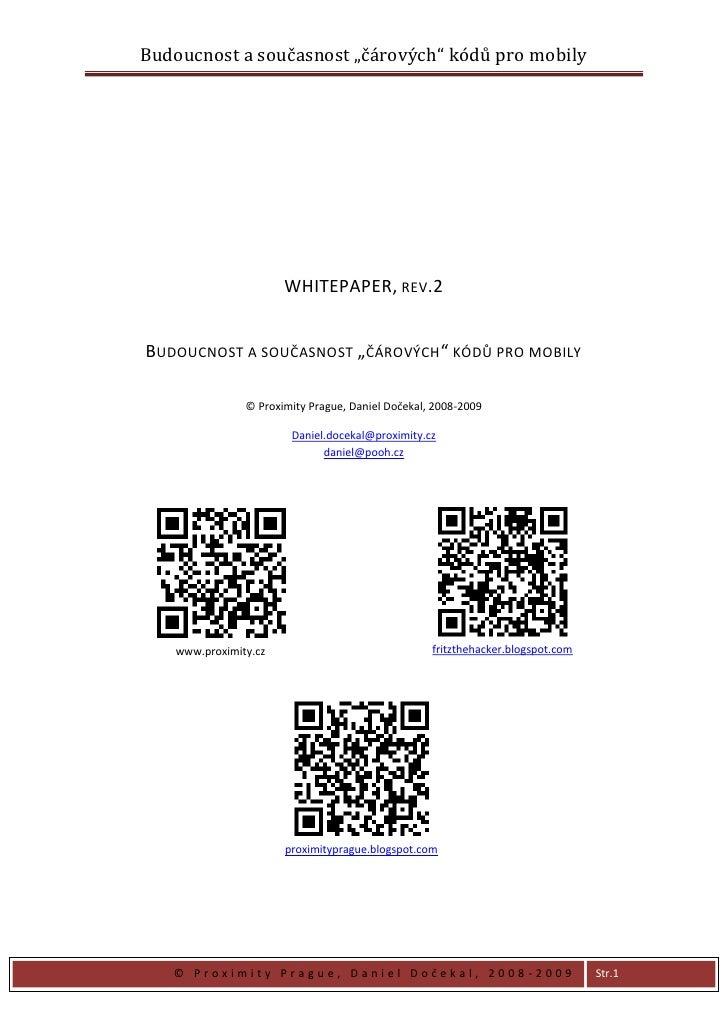 """WHITEPAPER, rev.2<br />Budoucnost a současnost """"čárových"""" kódů pro mobily<br />© Proximity Prague, Daniel Dočekal, 2008-20..."""