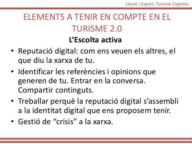 Lleure i Esport: Turisme Esportiu     ELEMENTS A TENIR EN COMPTE EN EL               TURISME 2.0                     L'Esc...