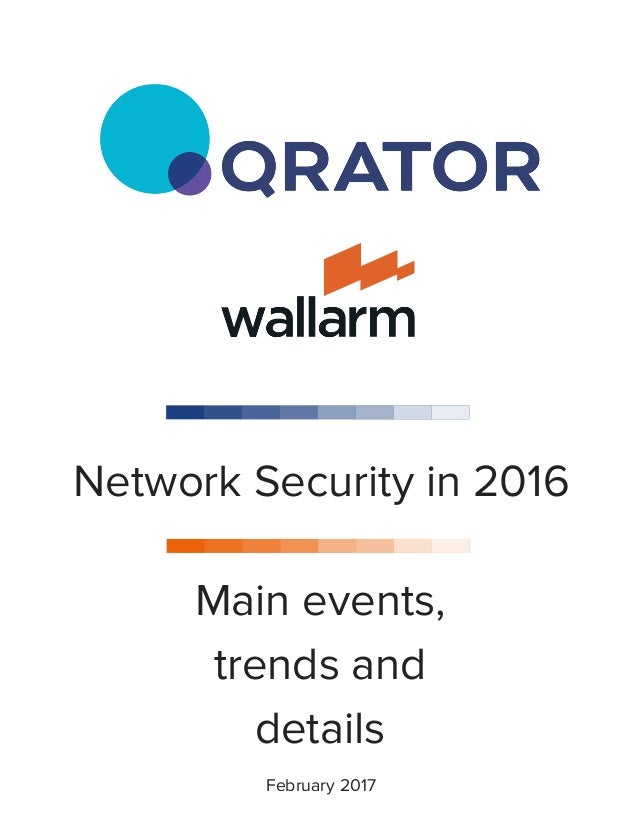 February 2017 Network Security in 2016 Main events, trends and details
