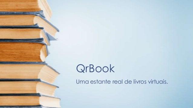 QrBookUma estante real de livros virtuais.