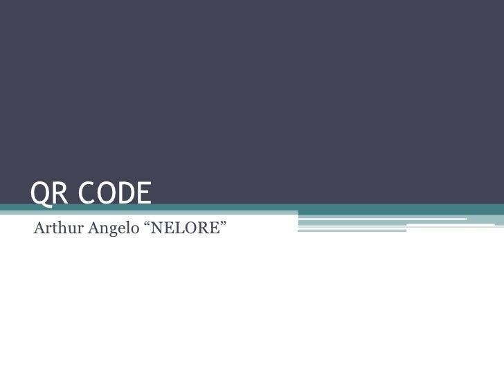 "QR CODE<br />Arthur Angelo ""NELORE""<br />"
