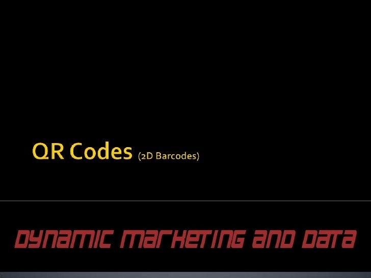 QR Codes (2D Barcodes)<br />