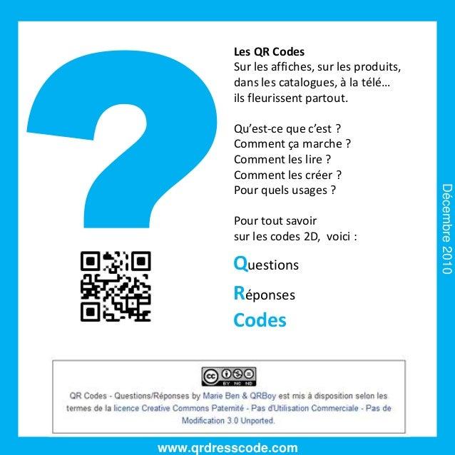 Les QR Codes          Sur les affiches, sur les produits,          dans les catalogues, à la télé…          ils fleurissen...