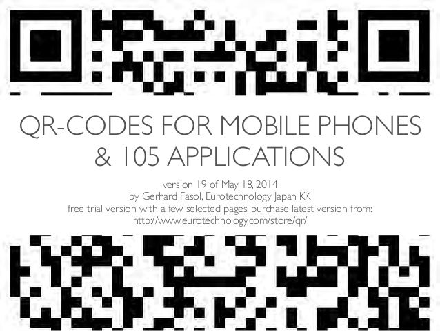 (c) 2014 Eurotechnology Japan KK www.eurotechnology.com QR-code (19th edition) May 18, 2014 QR-CODES FOR MOBILE PHONES & 1...