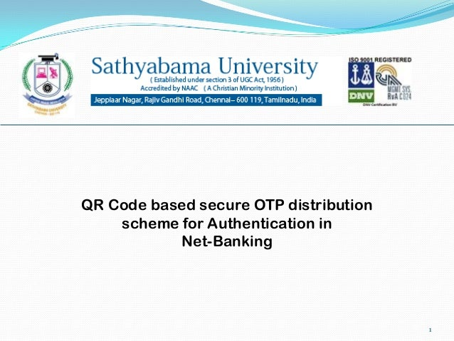 1 QR Code based secure OTP distribution scheme for Authentication in Net-Banking
