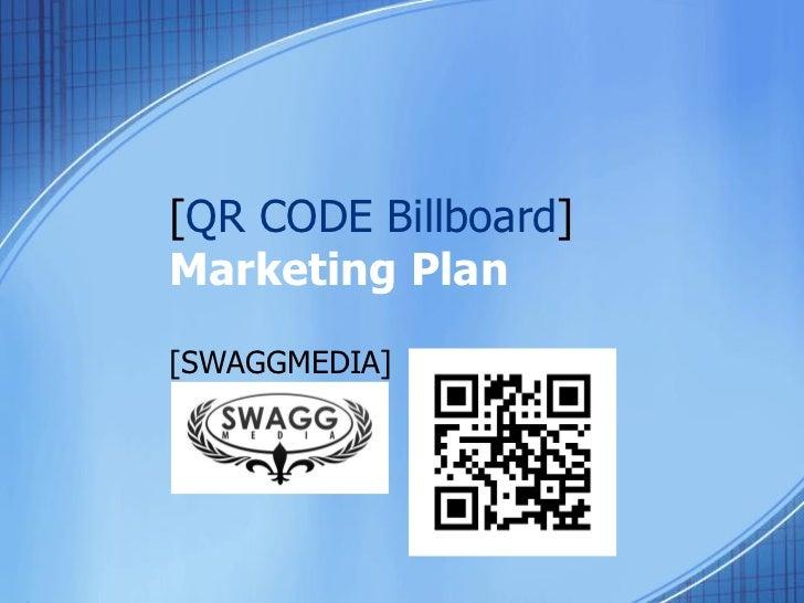 [QR CODE Billboard]Marketing Plan[SWAGGMEDIA]