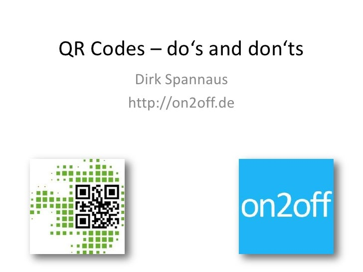 QR Codes – do's and don'ts        Dirk Spannaus       http://on2off.de