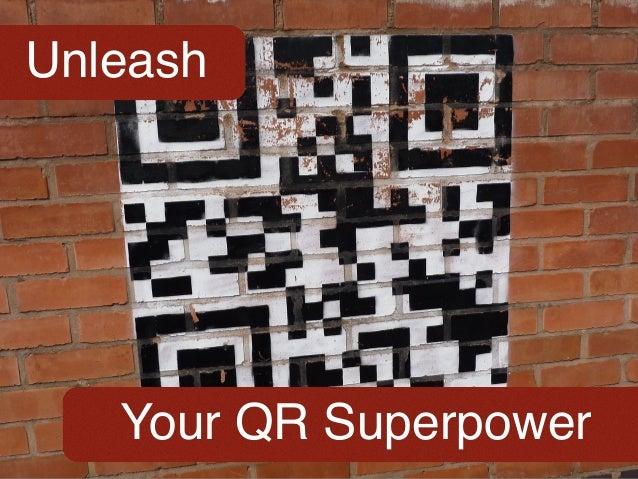 Your QR Superpower Unleash
