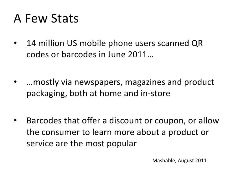 Because scanning requires less effort than typing a URL, QR codes are becoming mainstream