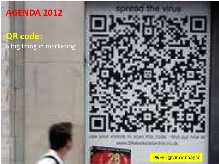 AGENDA 2012QR code:a big thing in marketing                           TWEET@vinodnaagar