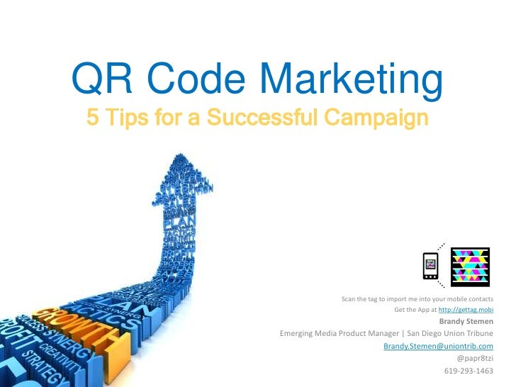 QR Code Marketing<br />5 Tips for a Successful Campaign<br />Scan the tag to import me into your mobile contacts<br />Get ...