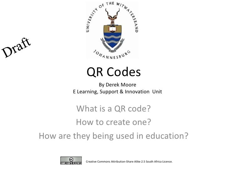 QR Codes<br />By Derek Moore<br />E Learning, Support & Innovation  Unit<br />Creative Commons Attribution-Share Alike 2.5...