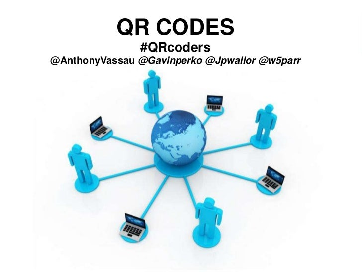 QR CODES<br />#QRcoders<br />@AnthonyVassau @Gavinperko @Jpwallor @w5parr<br />Free Powerpoint Templates<br />Page 1<br />