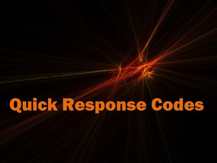 Quick Response Codes