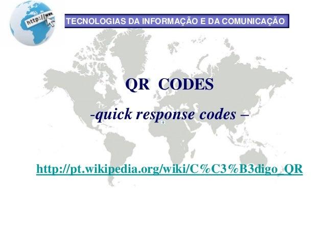 06-05-2013 1COACHING II - Manuela RodriguesQR CODES-quick response codes –http://pt.wikipedia.org/wiki/C%C3%B3digo_QRTECNO...
