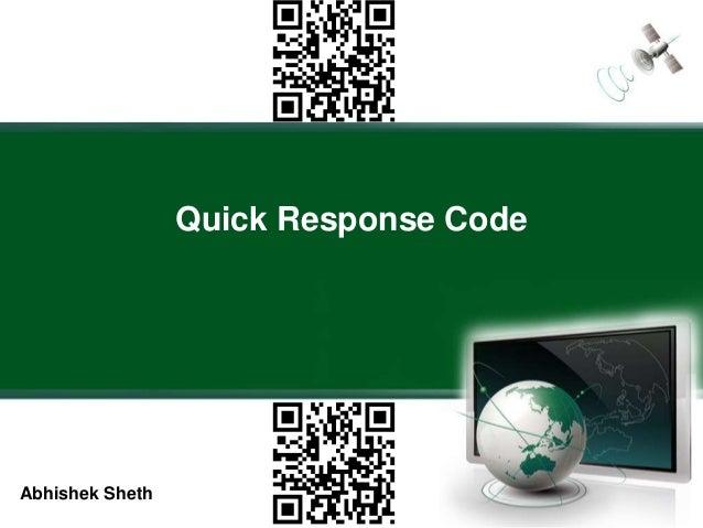 Quick Response Code  Abhishek Sheth