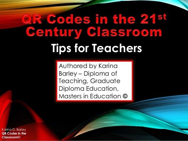 Authored by Karina Barley – Diploma of Teaching, Graduate Diploma Education, Masters in Education © Karina D. Barley QR Co...