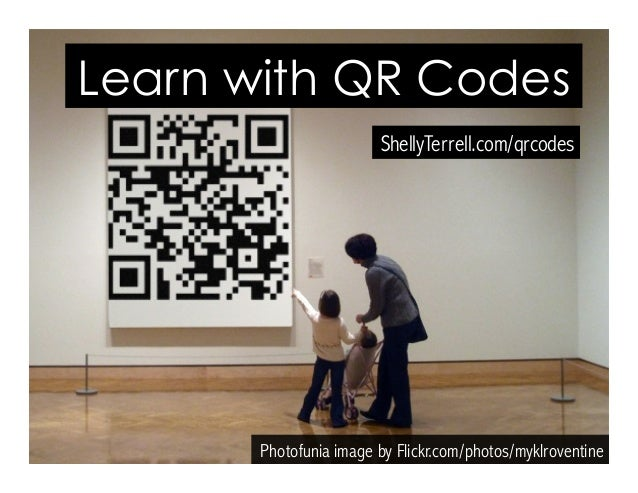 Photofunia image by Flickr.com/photos/myklroventine Learn with QR Codes ShellyTerrell.com/qrcodes