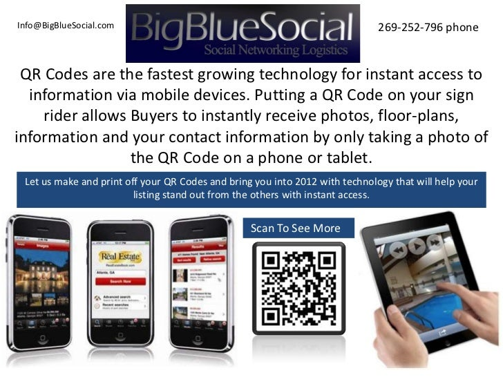 Info@BigBlueSocial.com                                                        269-252-796 phone QR Codes are the fastest g...