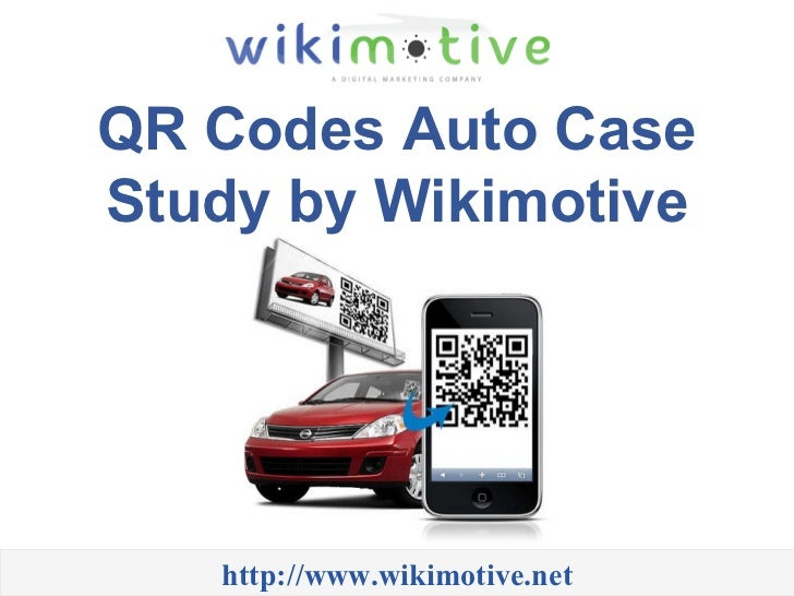 QR Codes Auto Case Study by Wikimotive http://www.wikimotive.net