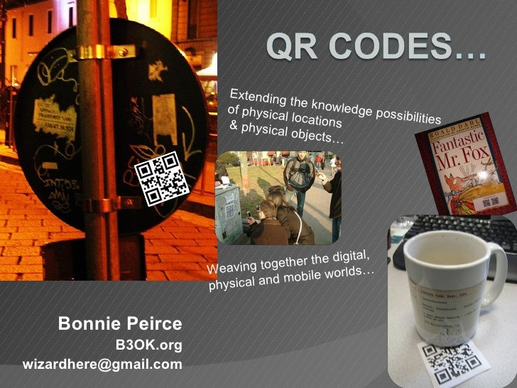 Bonnie Peirce B3OK.org [email_address] Extending the knowledge possibilities of physical locations & physical objects… Wea...