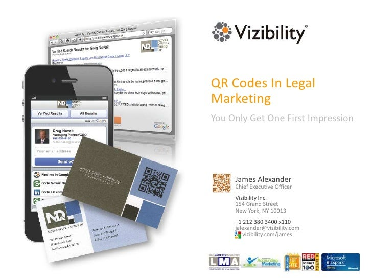QR Codes In Legal Marketing<br />You Only Get One First Impression<br />James Alexander<br />Chief Executive Officer<br />...