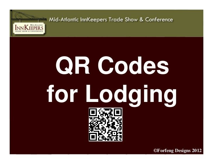 QR Codesfor Lodging        ©Forfeng Designs 2012