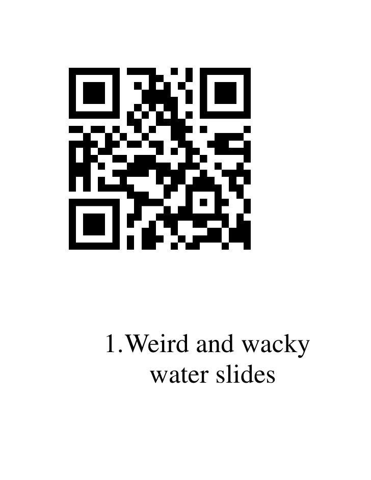 1.Weird and wacky   water slides