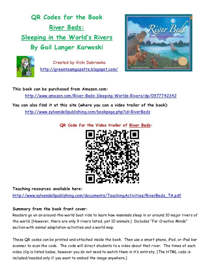 QR Codes for the Book                     River Beds:    Sleeping in the World's Rivers          By Gail Langer Karwoski  ...