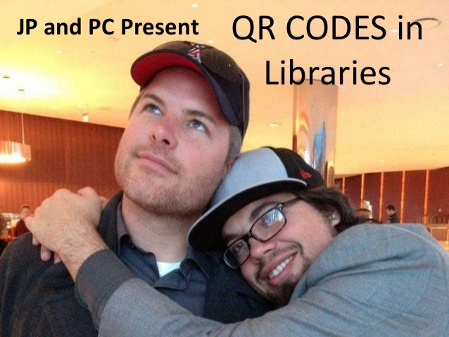 JP and PC Present  QR CODES in Libraries