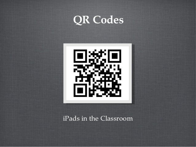QR Codes iPads in the Classroom
