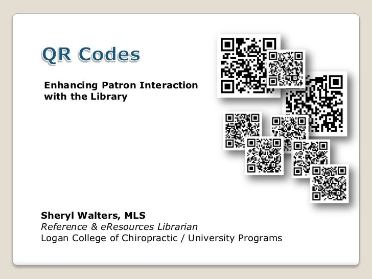 Enhancing Patron Interactionwith the LibrarySheryl Walters, MLSReference & eResources LibrarianLogan College of Chiropract...