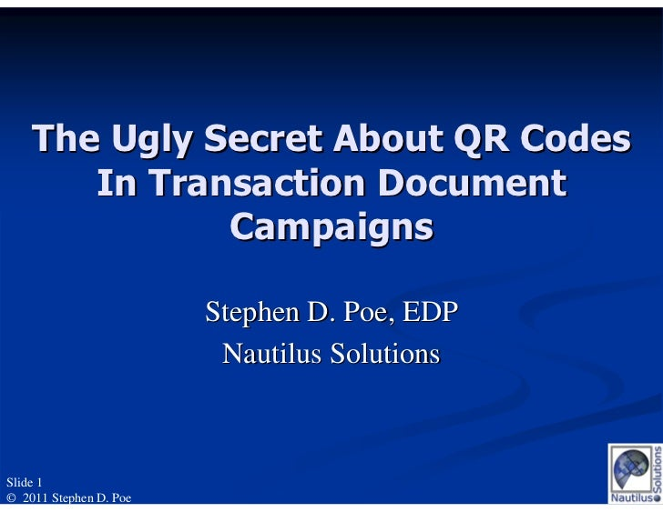 The Ugly Secret About QR Codes        In Transaction Document               Campaigns                        Stephen D. Po...