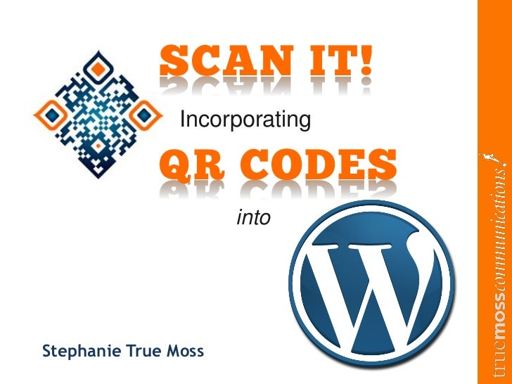 #WPyall             SCAN IT!                Incorporating             QR CODES                      intoStephanie True Moss